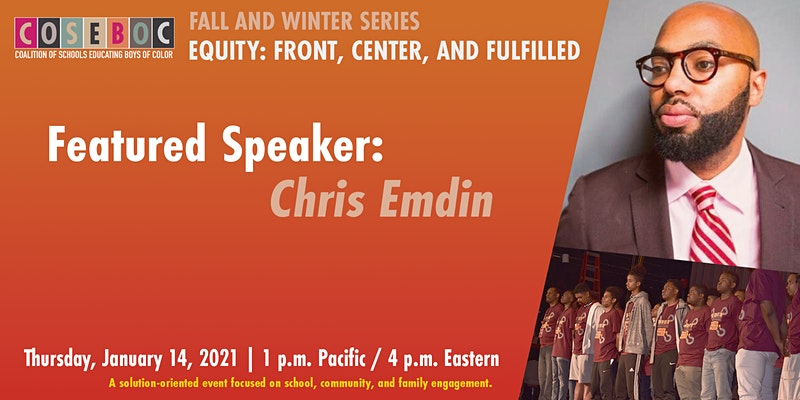 Equity: Front, Center and Fulfilled with Dr. Chris Emdin